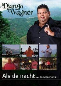 Cover Django Wagner - Als de nacht...in Macedonië [DVD]